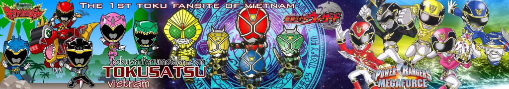 THE 1st TOKU FANSITE OF VIETNAM