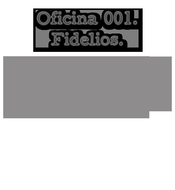Oficina OO1. Fidelios 1-5