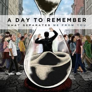 A Day To Remember - What Separates Me From You [Album Review] Whatseperatesmefromyou