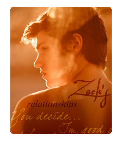 ¿Good boy, bad boy or just human? {Zacky's Relations} Zackrelas-1