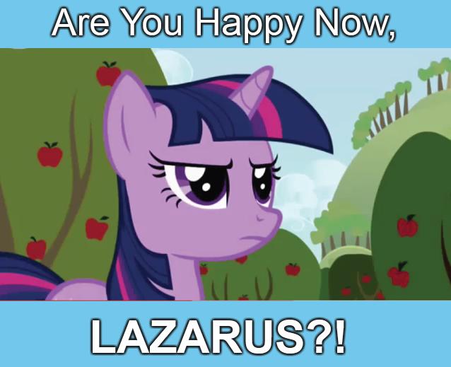 Lazarus. Ponies. Fuckingponies