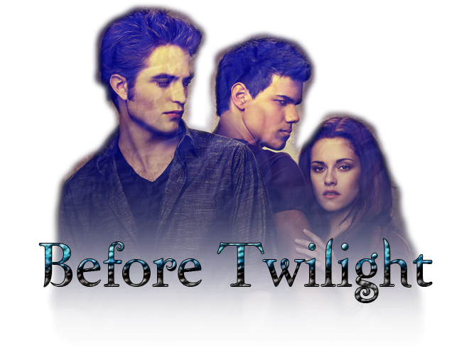Before Twilight
