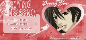 """Credenciales """"My Koi Obsession"""" IDzakura-kaname"""