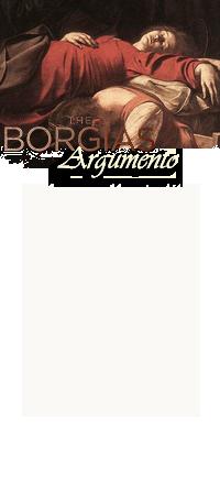 ~ Los Borgia ~ - Portal Argumento2