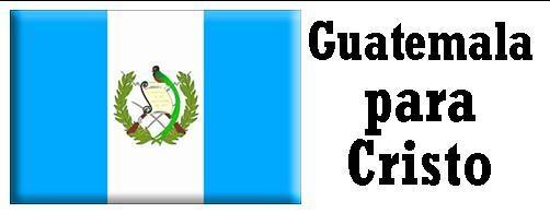 Las naciones para Cristo Guatemala