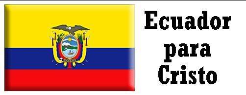 Las naciones para Cristo Ecuador