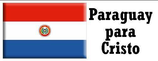 Las naciones para Cristo Paraguay