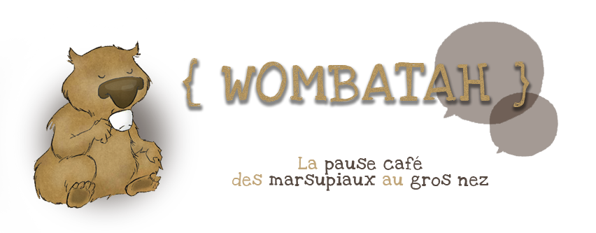 Wombatah, la Tanière des Wombats