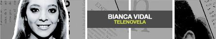 BIANCA VIDAL [ Televisa ]