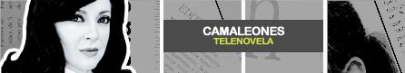 CAMALEONES [ Televisa ]