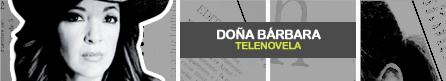 DOÑA BÁRBARA [ Telemundo ]