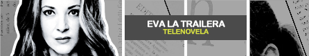 EVA LA TRAILERA [ Telemundo ]