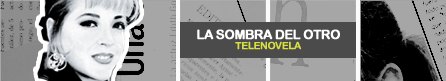 LA SOMBRA DEL OTRO [ Televisa ]