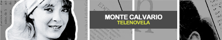 MONTE CALVARIO [ Televisa ]