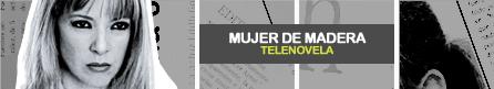 MUJER DE MADERA [ Televisa ]