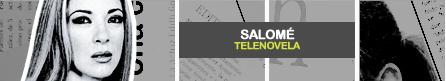 SALOMÉ [ Televisa ]