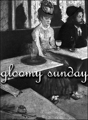 Gloomy Sunday - Bản tình ca chết người Gloomy
