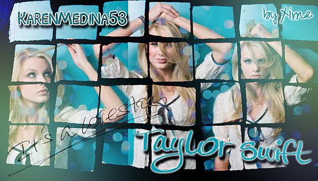 ♥♪ Editaciones XimeNICKa ♪♥ TaylorLoveKaren