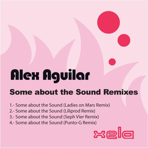 [Xela20ten032] Alex Aguilar - Some About The Sound (Incl. PUNTO-G Remix) Xela20ten032