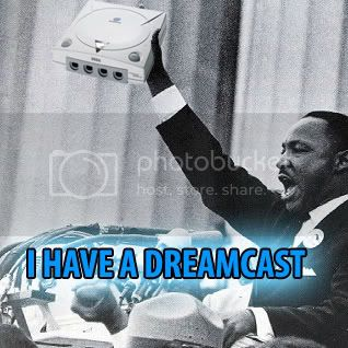 So you owned a Dreamcast IHAVEaDREAM