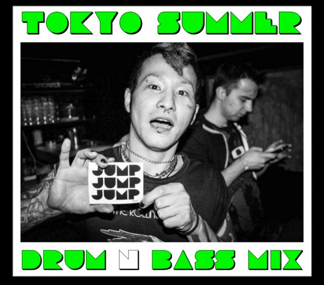 DJ saZA : drUM n BASS / eleCTRO / duBstEP miXes  - Page 2 Tokyo%20summer%20mix_zpsnx3ptmu8