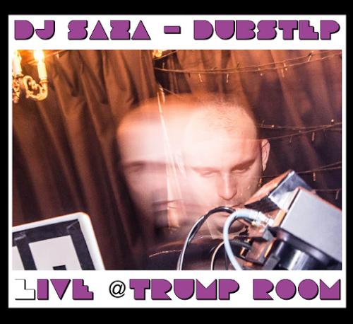 DJ saZA : drUM n BASS / eleCTRO / duBstEP miXes  - Page 2 Saza%20live%20trump_zpswkmaovom