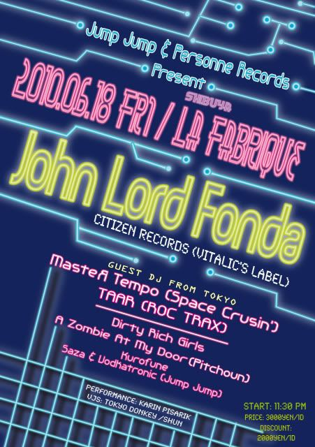 18/06/2010 : JOHN LORD FONDA @LA FABRIQUE (tokyo) JLF_Front