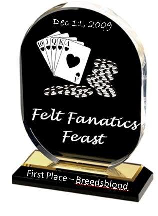 Felt Fanatics Feast Results 12/11 FF12-11Trophy