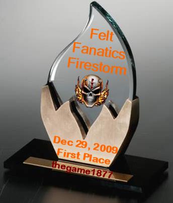 12/29 Felt Fanatics Firestorm Results FFFirestormTrophy12-29