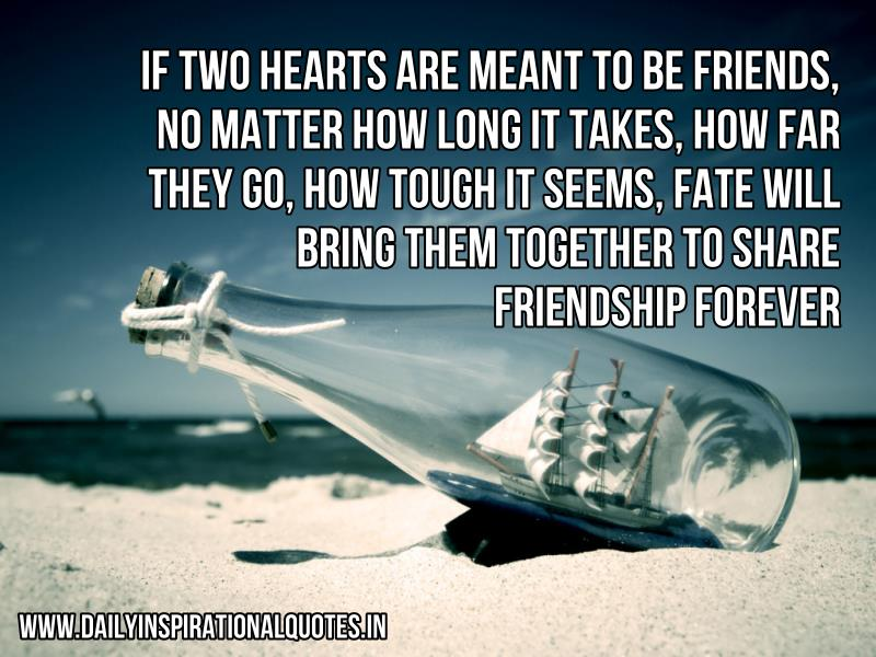 If two hearts are meant to be.. ( Friendship Quotes ) IftwoheartsaremeanttobeFriendshipQuotes