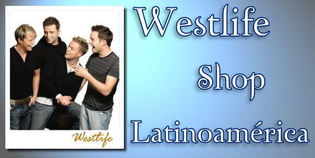 Westlife Shop Latinoámerica Newshop