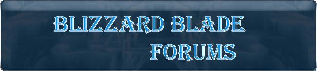 Blizzard Blade Forums