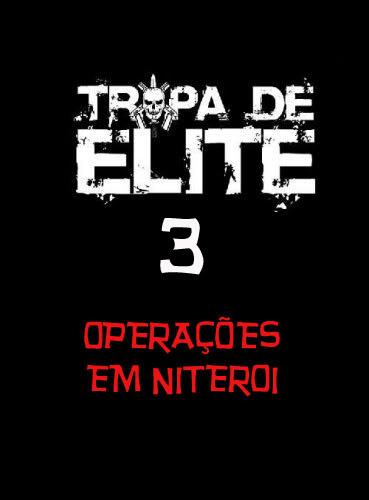 [Documentario] Tropa de Elite 3 - O Documentario Fatos Reais Tropa-de-elite-poster01