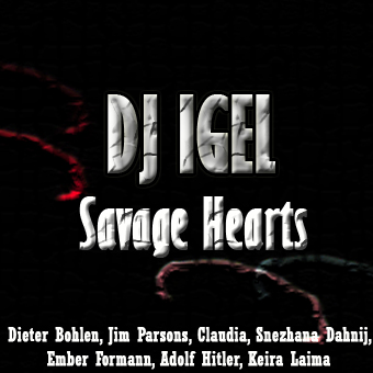 "Dj Igel ""Savage Hearts"" (Album) 01_zpsff617283"