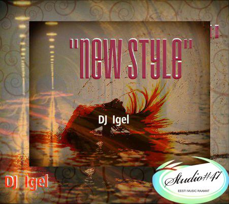 "Dj Igel ""New Style"" (Single) TC_NS_Cover1"