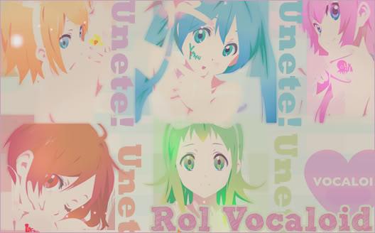 Rol Vocaloid {Inscripciones} ImagenRol