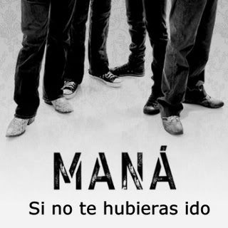 Mana - Si No Te Hubieras Ido (Single) (2008) Mana-SiNoTeHubierasIdoSingle