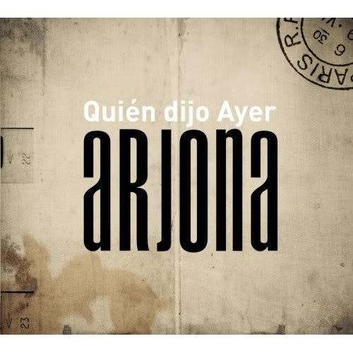 Ricardo Arjona - Quien Dijo Ayer 2007 Quiendijoayer