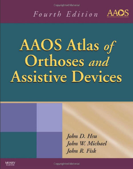 AAOS Atlas of Orthoses and Assistive Devices, 4th Edition Aaos