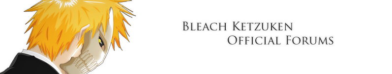 Bleach Ketzuken Forums