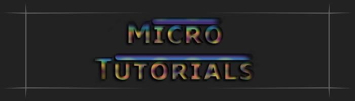 Micro Tutorials