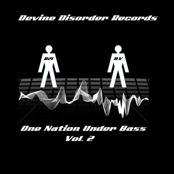 Dark Vektor + Dj R21 - One Nation Under Bass Vol.2 - Divine Disorder (DDR018) DDR018