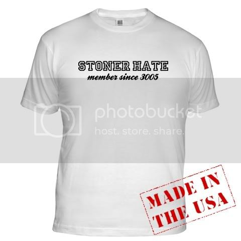 [Merch] Stoner Hate t-shirts! Unofficial3005