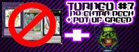 TORNEO #7 NO EXTRA DECK + POT OF GREED