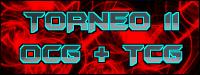 TORNEO #11 - OCG + TCG