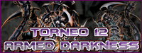 TORNEO #12 - ARMED DARKNESS