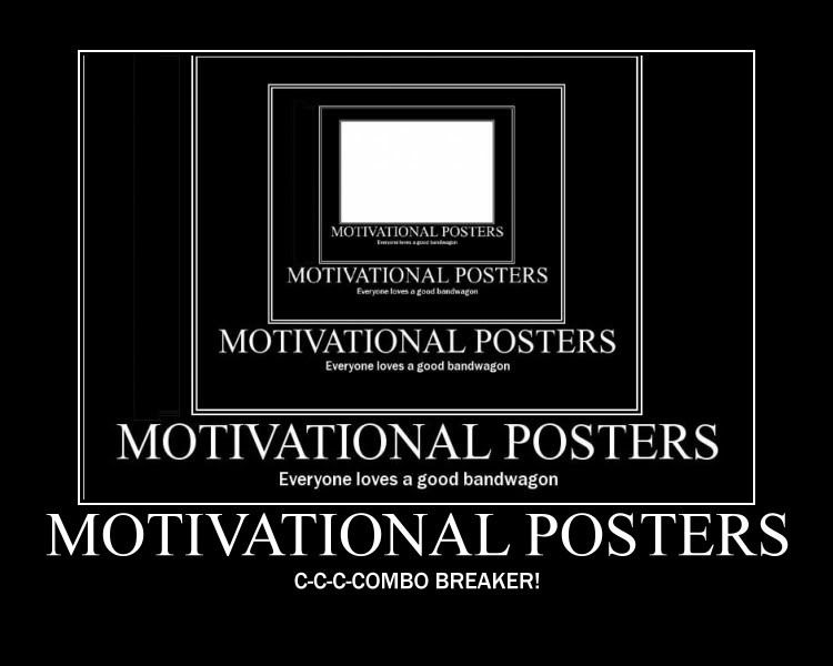 Motivational Poster - Page 6 Motivationalposters