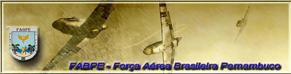 FABPE - FORÇA AÉREA BRASILEIRA PERNAMBUCO