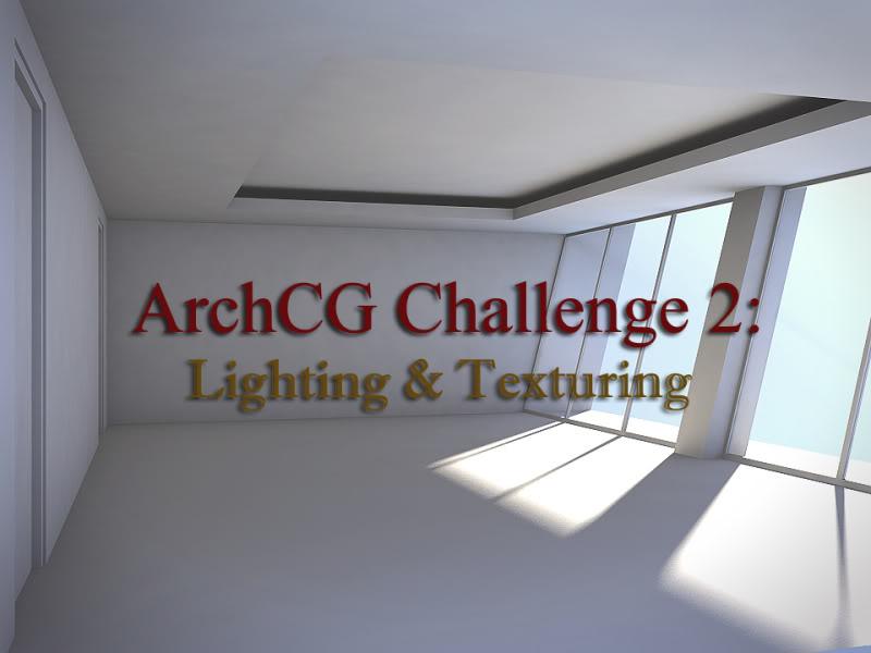 ARCHCG Challenge 2: Lighting and Texturing CHALLENGE1TEXT