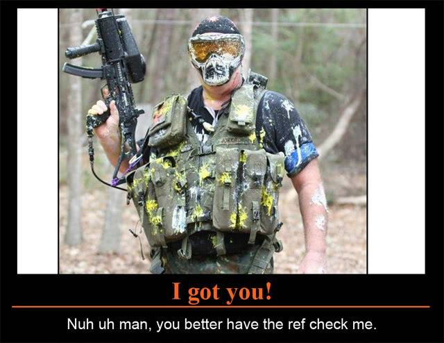 Paintball Demotivationals (and memes)! GotyouDemotivational